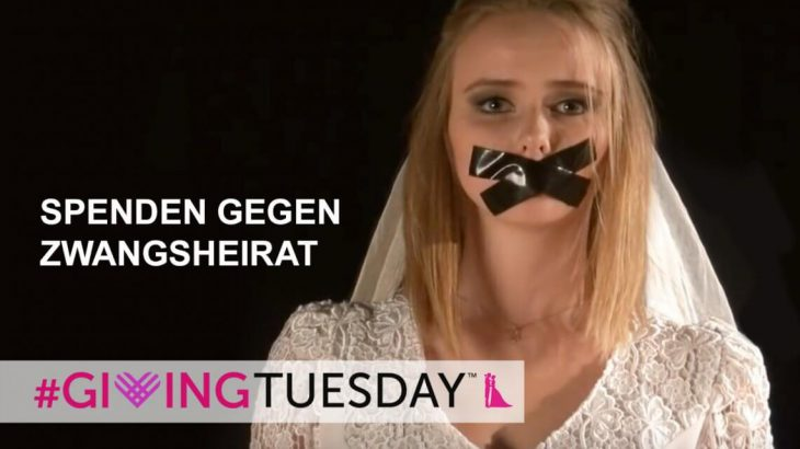 Giving Tuesday: Spendenaktion gegen Zwangsehe